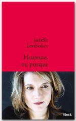 Heureuse ou presque  - Isabelle Lortholary