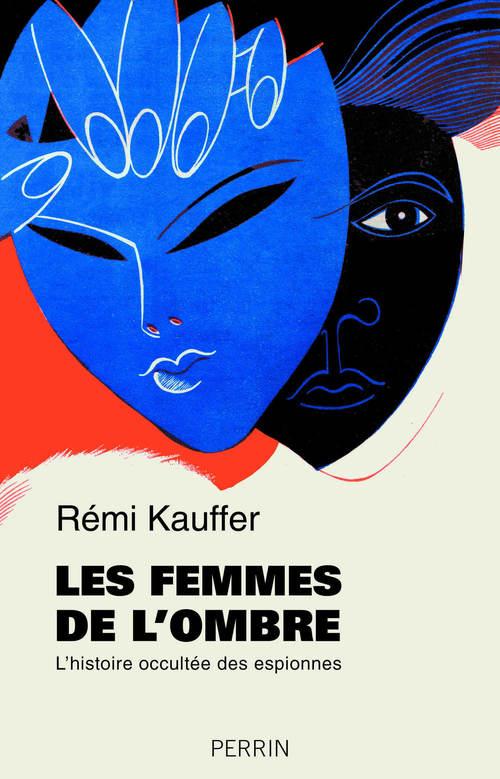 Les femmes de l'ombre  - Rémi Kauffer