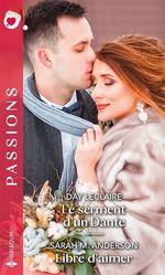 Vente EBooks : Le serment d'un Dante - Libre d'aimer  - Day Leclaire - Sarah M. Anderson