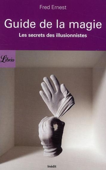 Guide De La Magie ; Les Secrets Des Illusionnistes