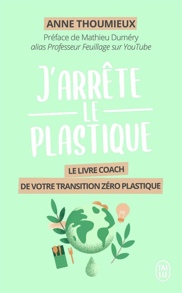 J'arrête le plastique ; le livre coach de votre transition zéro plastique