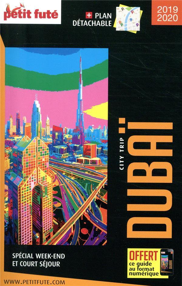 GUIDE PETIT FUTE ; CITY TRIP ; Dubaï