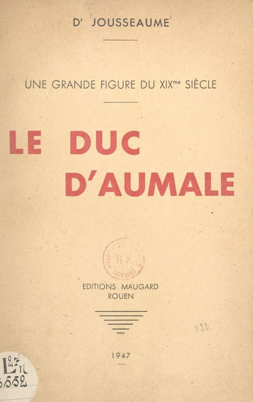 Une grande figure du XIXe siècle : le duc d'Aumale