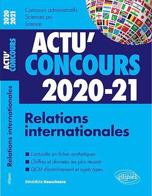 Actu'concours ; relations internationales ; cours et QCM (édition 2020/2021)
