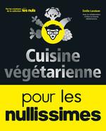 Vente Livre Numérique : Cuisine végétarienne pour les Nullissimes  - Emilie LARAISON