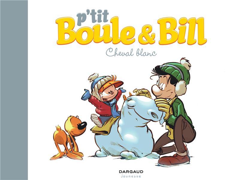 P'tit Boule & Bill T.5 ; cheval blanc