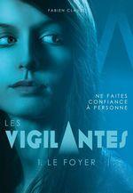 Vente EBooks : Les Vigilantes - Le Foyer  - Fabien Clavel