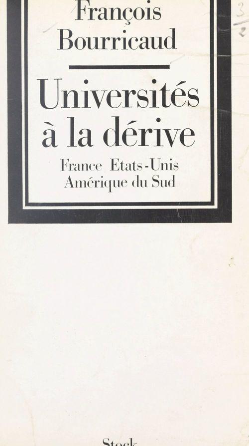 Universités à la dérive  - François Bourricaud