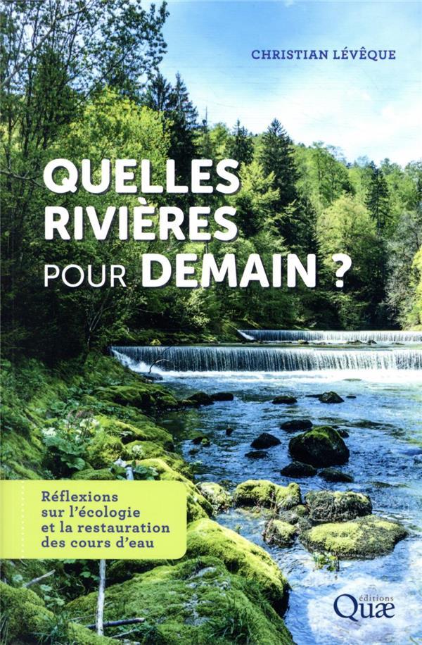 quelles rivières pour demain ? réflexions sur l'écologie et la restauration des cours d'eau