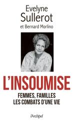 L'insoumise ; mes combats  - Bernard Morlino - Evelyne Sullerot