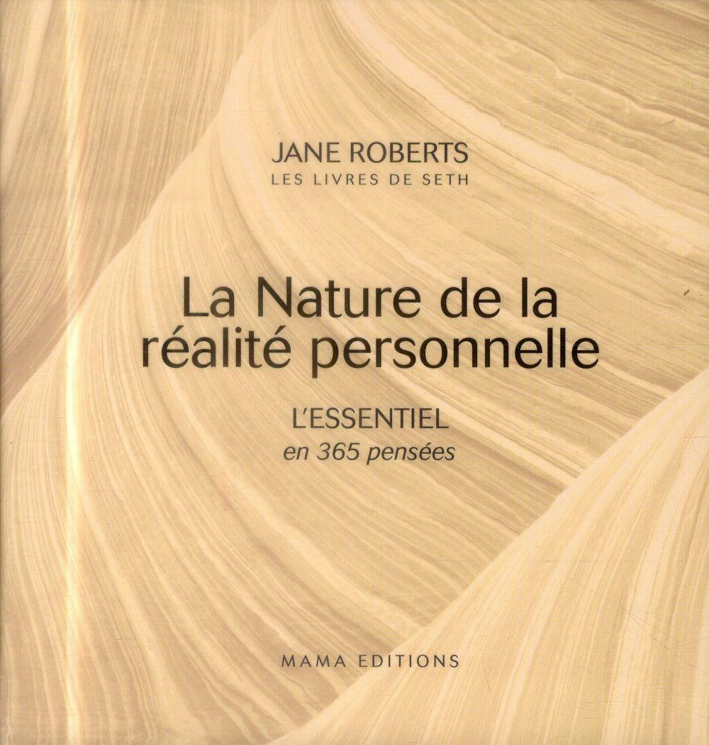 la nature de la réalité personnelle ; l'essentiel en 365 pensées