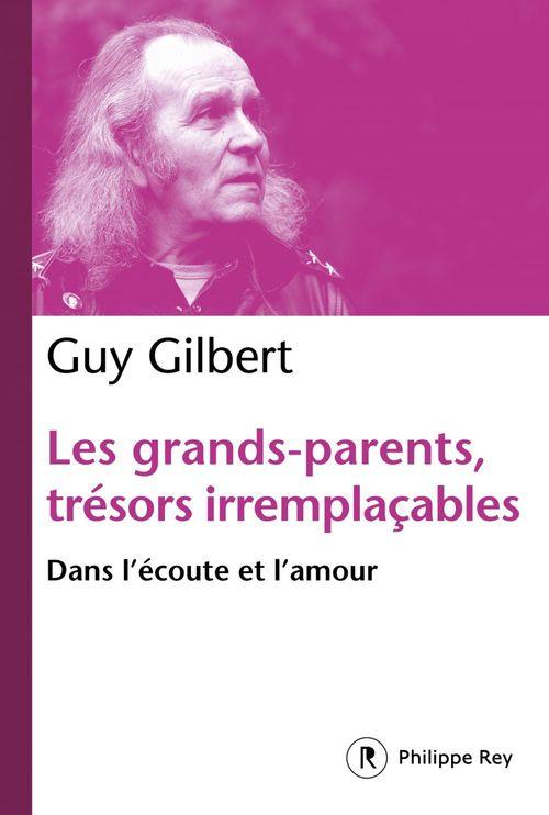 Les grands-parents, trésors irremplaçables  - Guy Gilbert