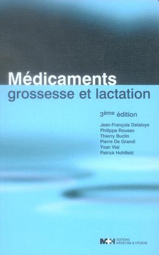 Medicaments Grossesse Et Lactation, 3e Ed.