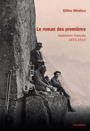 Le roman des premières ; alpinistes français 1871-1914