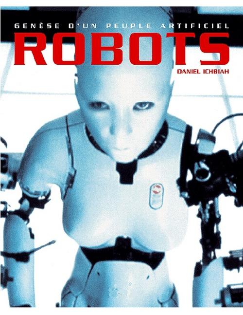 Robots ; genèse d'un peuple artificiel