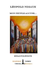 Mon peuple accuse  - Léopold Ndiaye