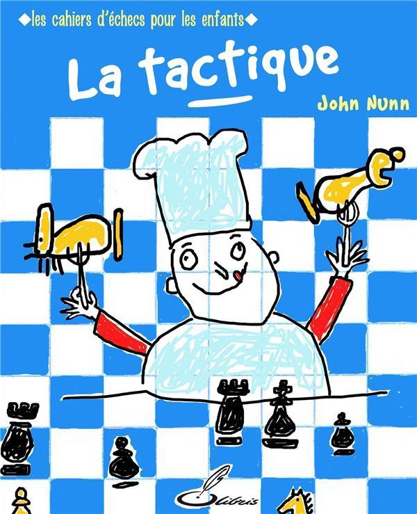 Les cahiers d'échecs pour les enfants : la tactique