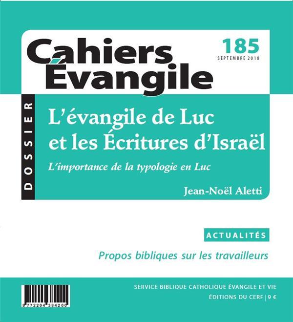 CAHIERS DE L'EVANGILE N.185  -  L'EVANGILE DE LUC ET LES ÉCRITURES D'ISRAEL