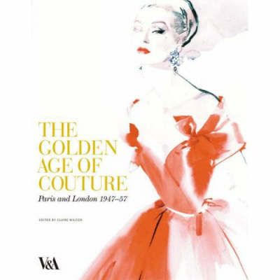 THE GOLDEN AGE OF COUTURE - PARIS AND LONDON, 1947-1957