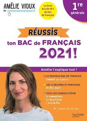 Réussis ton bac de français ; 1re (édition 2021)