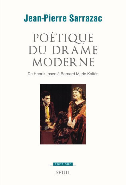 REVUE POETIQUE ; poétique du drame moderne ; de Henrik Ibsen à Bernard-Marie Koltès