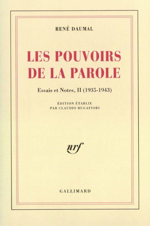 Essais et notes (Tome 2) -  Les Pouvoirs de la Parole (1935-1943)
