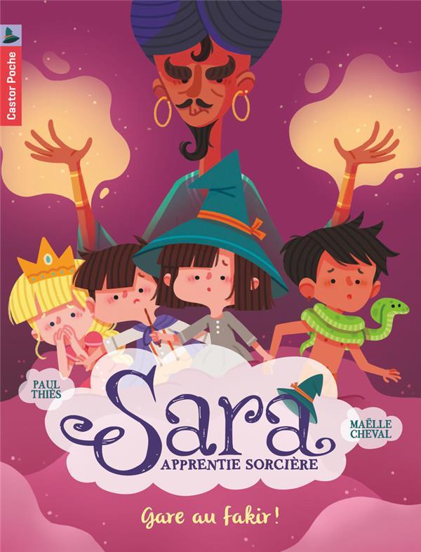 Sara apprentie sorcière t.5 ; gare au fakir !