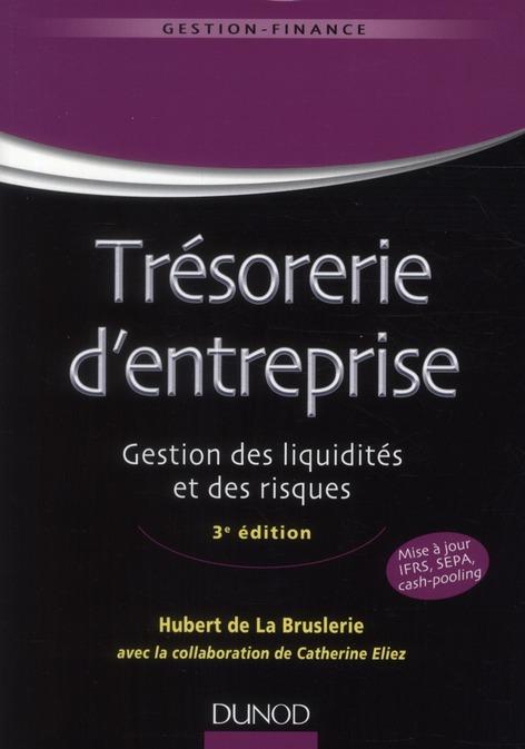trésorerie d'entreprise ; gestion des liquidités et des risques (3e édition)
