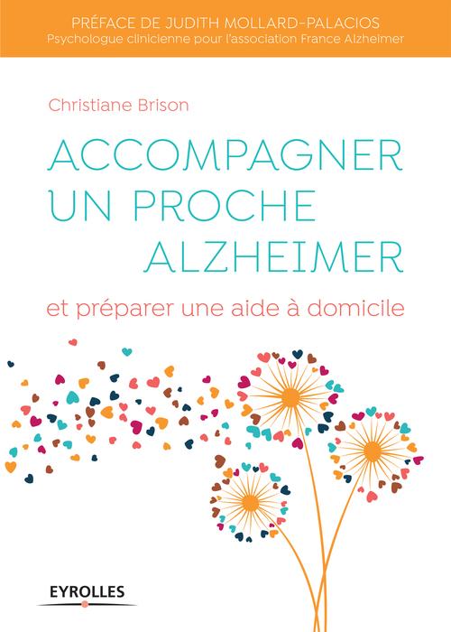 Accompagner un proche Alzheimer  - Christiane Brison