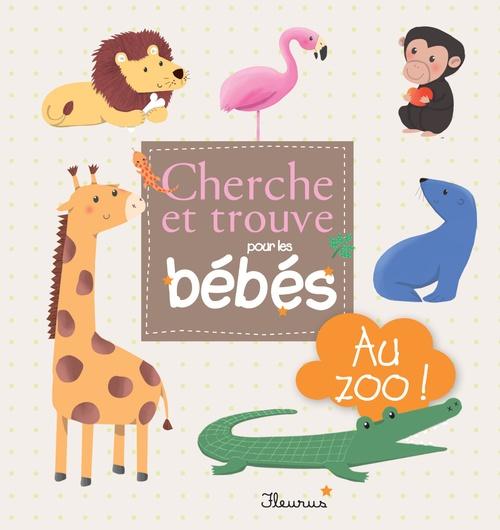 CHERCHE ET TROUVE POUR LES BEBES ; Au zoo ! - interactif