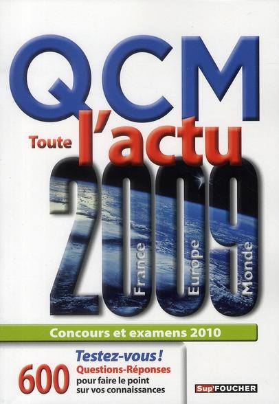 QCM sur l'actu 2009 ; 600 questions-réponses ; concours et examens (édition 2010)