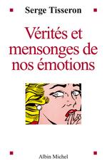 Vente EBooks : Vérités et mensonges de nos émotions  - Serge Tisseron