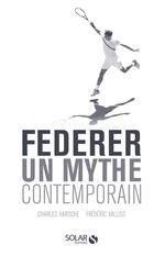 Federer, un mythe contemporain