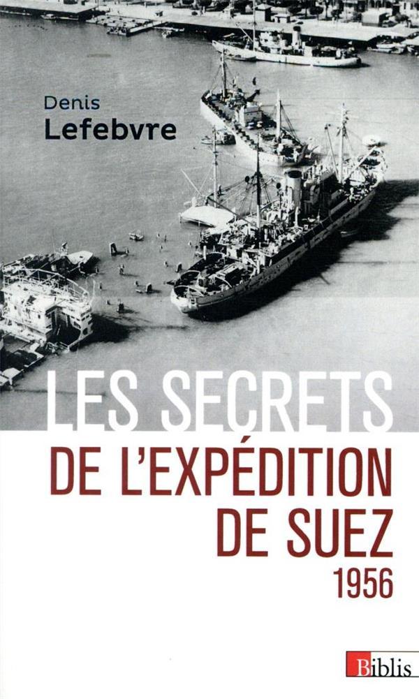 Les secrets de l'expédition de Suez, 1956