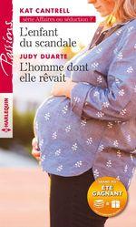 Vente Livre Numérique : L'enfant du scandale - L'homme dont elle rêvait  - Judy Duarte - Kat Cantrell