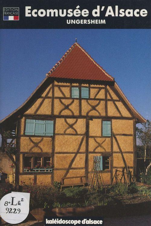 L'Écomusée d'Alsace : Ungersheim