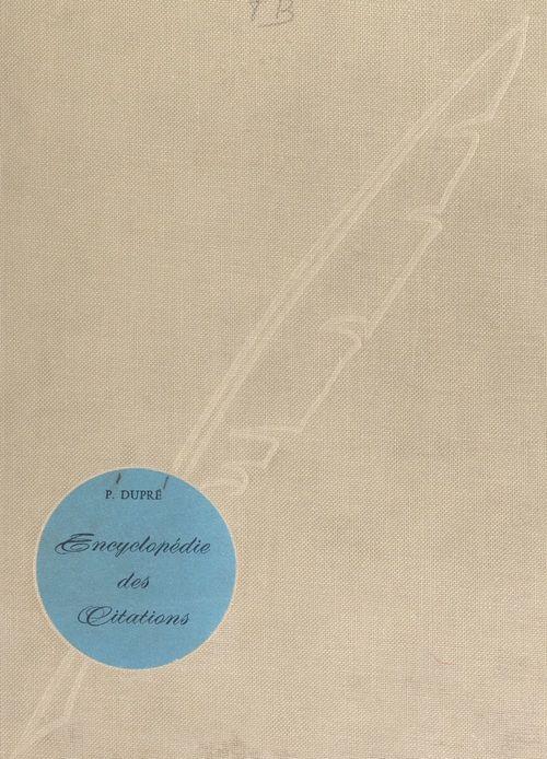 Vente Livre Numérique : Encyclopédie des citations  - Paul Dupré