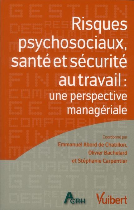 Risques psychosociaux, santé et sécurité au travail ; une perspective managériale