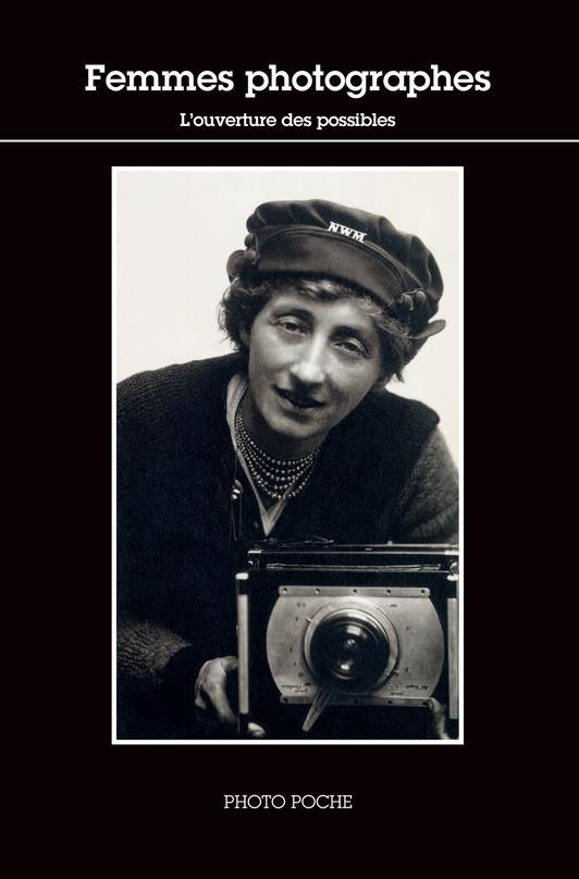 Femmes photographes ; l'ouverture des possibles