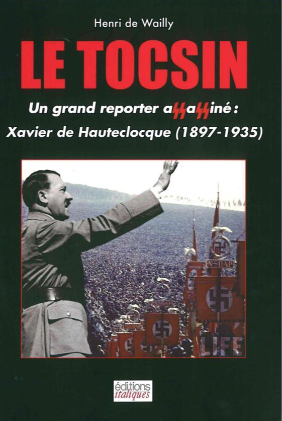 Le tocsin ; un grand reporter assassiné : Xavier de Hautecloque (1897-1935)