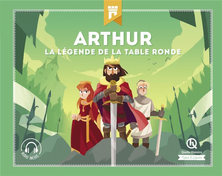 Arthur ; la légende de la Table ronde