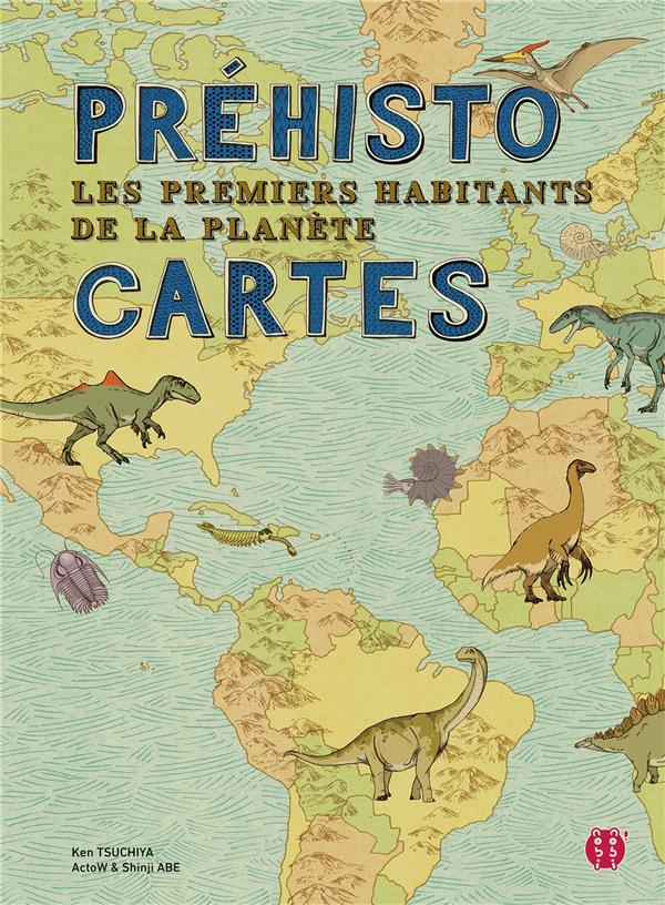 PREHISTO-CARTES  -  LES PREMIERS HABITANTS DE LA PLANETE TSUCHIYA-K+ABE-S