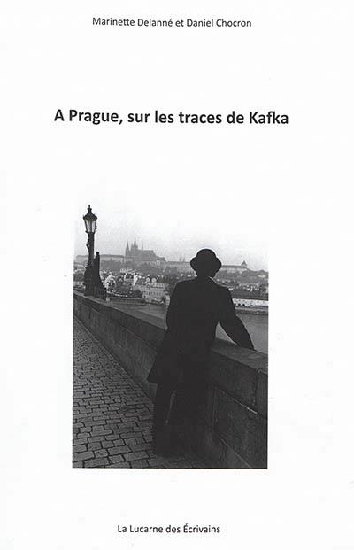 à Prague, sur les traces de Kafka