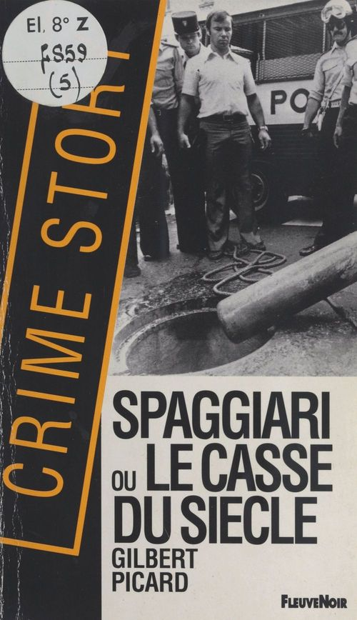 Spaggiari ou le Casse du siècle  - Gilbert Picard