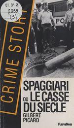 Spaggiari ou le Casse du siècle