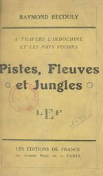 Pistes, fleuves et jungles  - Raymond Recouly