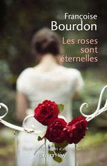 Vente EBooks : Les Roses sont éternelles  - Françoise Bourdon