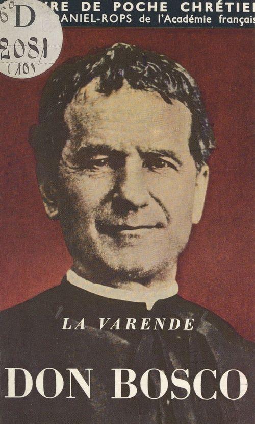 Don Bosco, le XIXe saint Jean  - Jean La varende