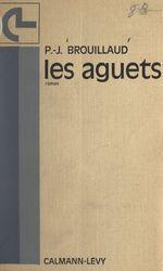 Les aguets  - Pierre Jean Brouillaud