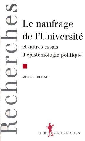 Le naufrage de l'université et autres essais d'épistémologie politique